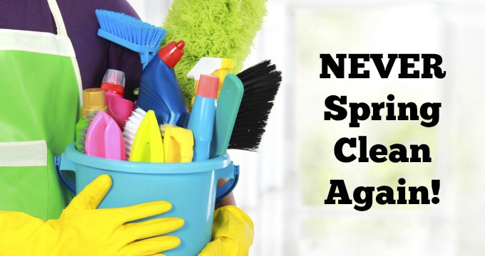 Never spring clean your home again housewife how to 39 s What month is spring cleaning