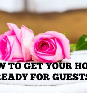 How to get your home ready for guests including Airbnb visitors