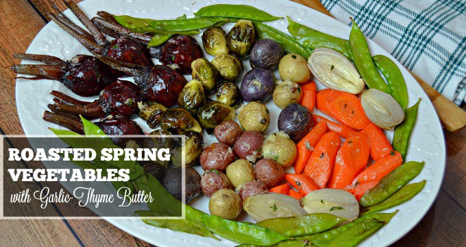 Roasted Spring Vegetables with Garlic Thyme Butter