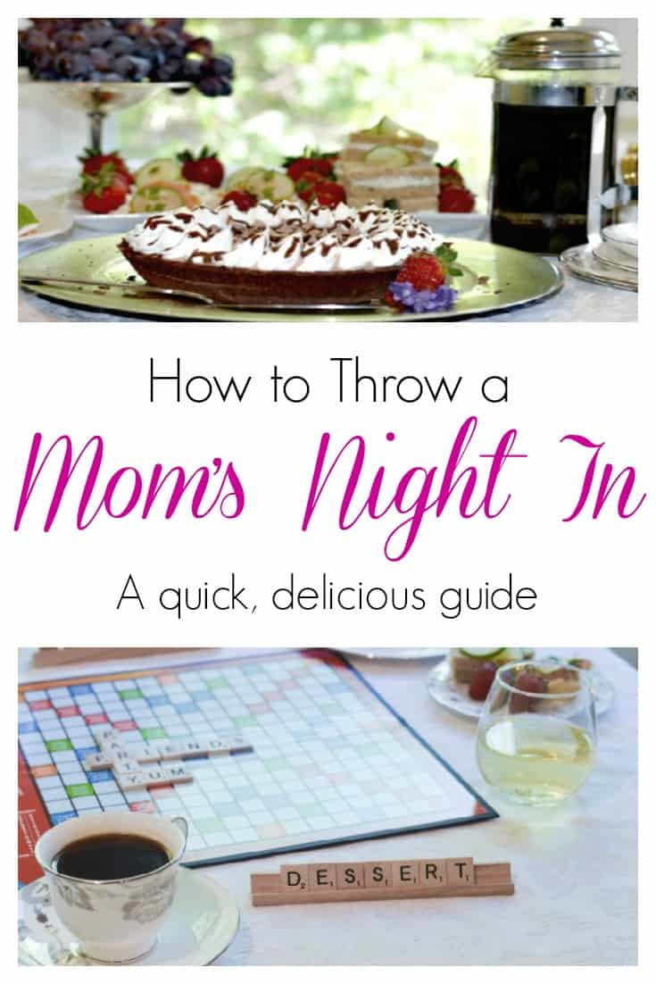Throw a Mom's Night In with this quick and delicious guide sponsored by EDWARDS Desserts