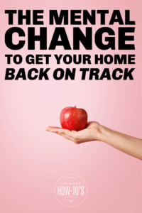 The mental change to get your home back on track