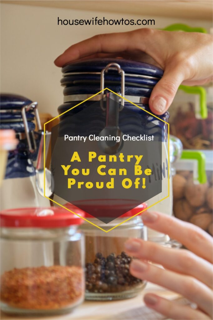 Female hands straightening food container on shelf with a text overlay that reads Pantry Cleaning Checklist - A Pantry You Can Be Proud Of