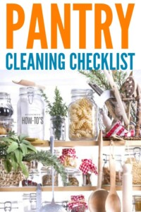 Pantry Cleaning Checklist - Get organized and clean while eliminating pantry bugs #pantry #cleaning #kitchencleaning #pantrycleaning #housewifehowtos #housework
