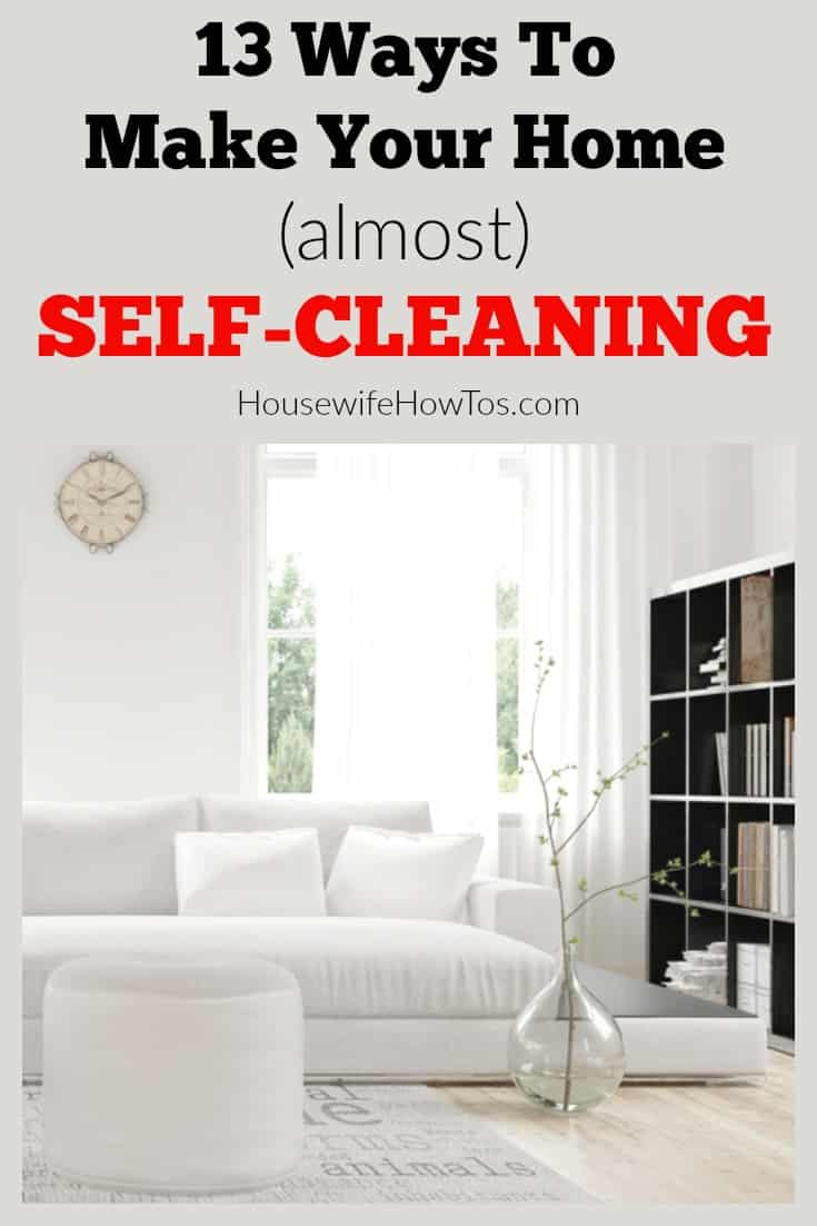Ways To Make Your Home Self-Cleaning | I don't spend nearly as much time cleaning my house as people think thanks to these 13 easy cleaning hacks that keep it clean for me