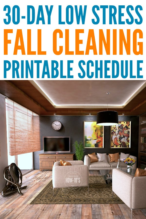 Fall Cleaning Schedule - Give your home a deep cleaning with this low-stress schedule #cleaningroutine #cleaningchecklist #housewifehowtos #deepcleaning #housework