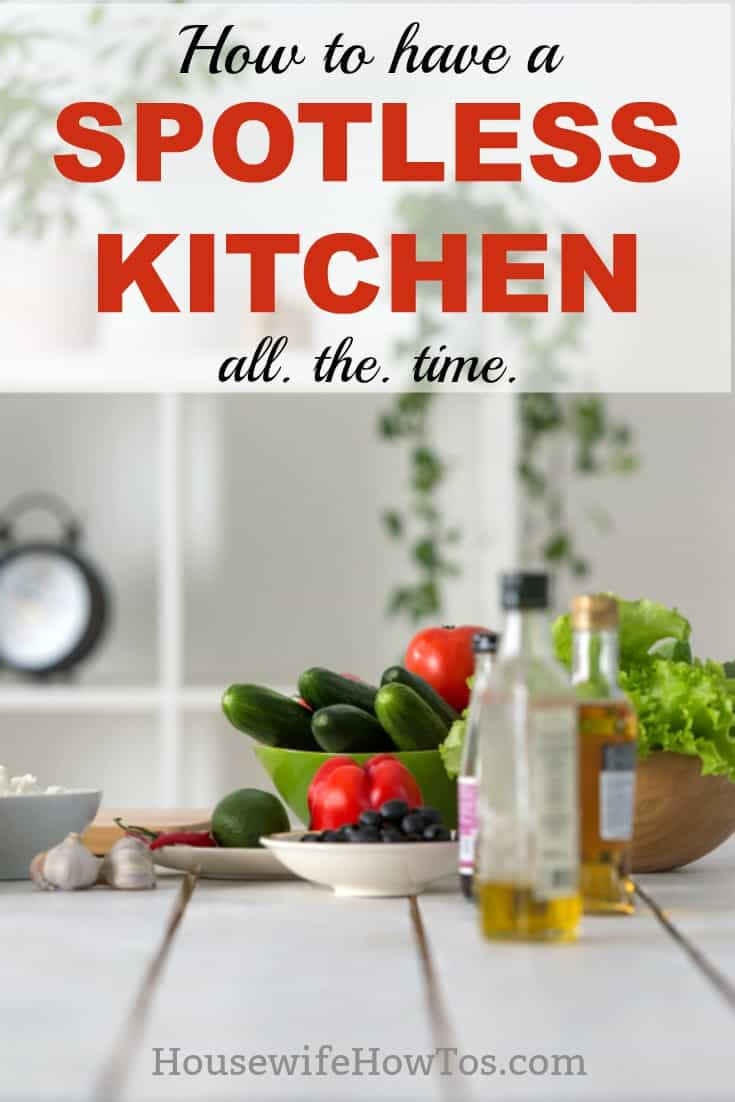How to Have a Spotless Kitchen - Keep your kitchen clean 24/7/365. #kitchencleaning #cleaningroutine #cleaningtips #cleaning