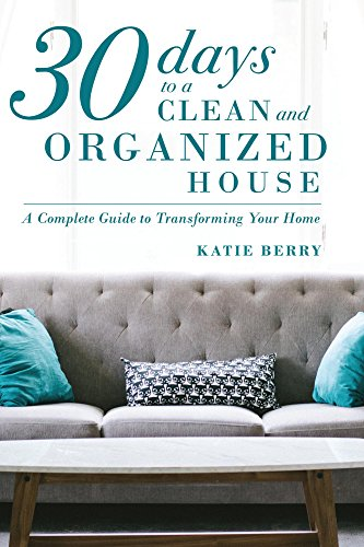 30 Days to a Clean and Organized House book by Katie Berry
