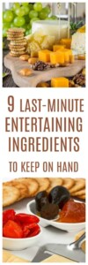 Last-Minute Entertaining Ingredients to Keep on Hand - 9 things you can make dozens of appetizers with #entertaining #appetizers #quickappetizer #snacks