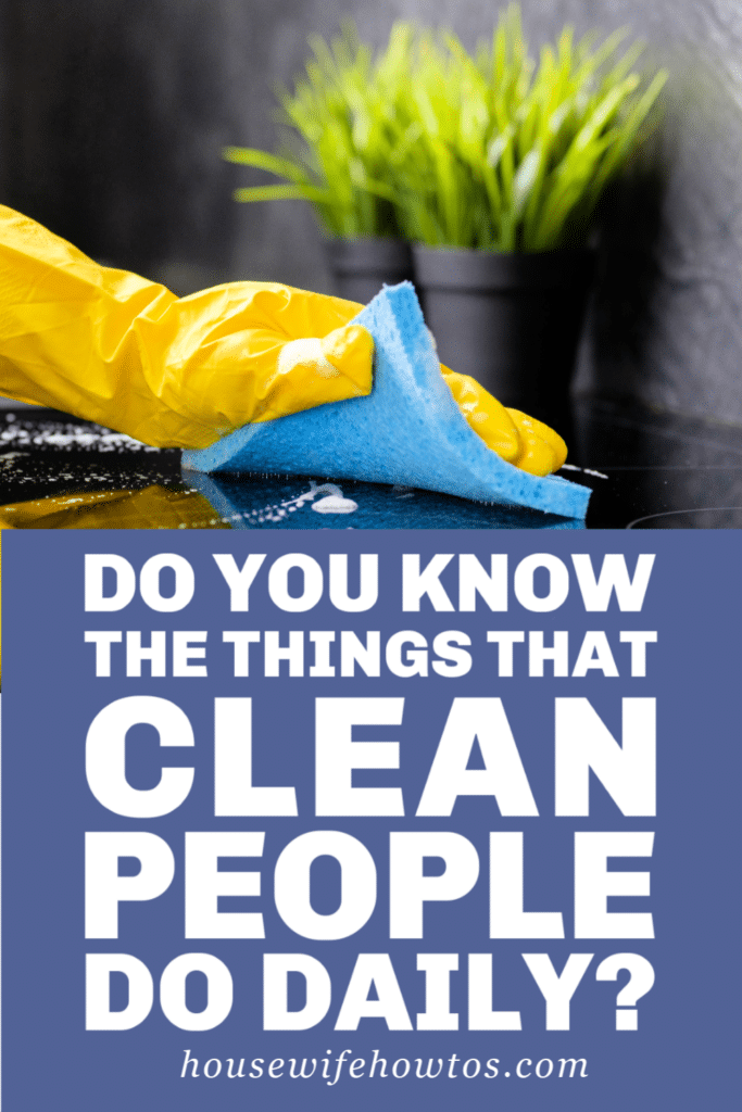 Things that Clean People do Daily