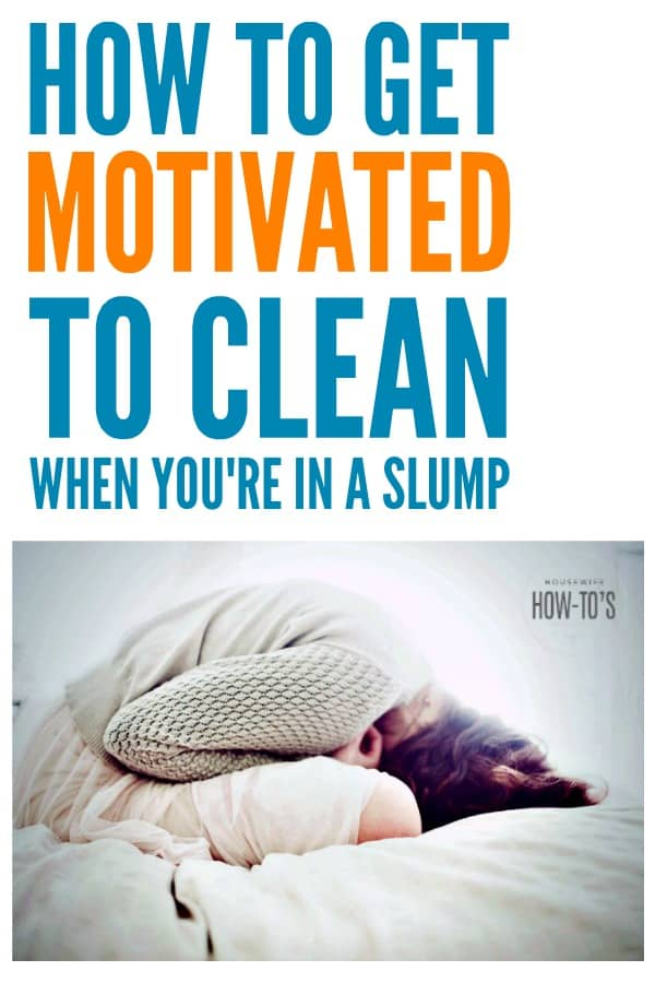 How to Get Motivated to Clean - We have all been at the point, whether due to illness, scheduling or depression, when we just don't have the motivation to clean house. Here is how to find your way back. #homemaking #cleaningadvice #cleaning #depression #motivation