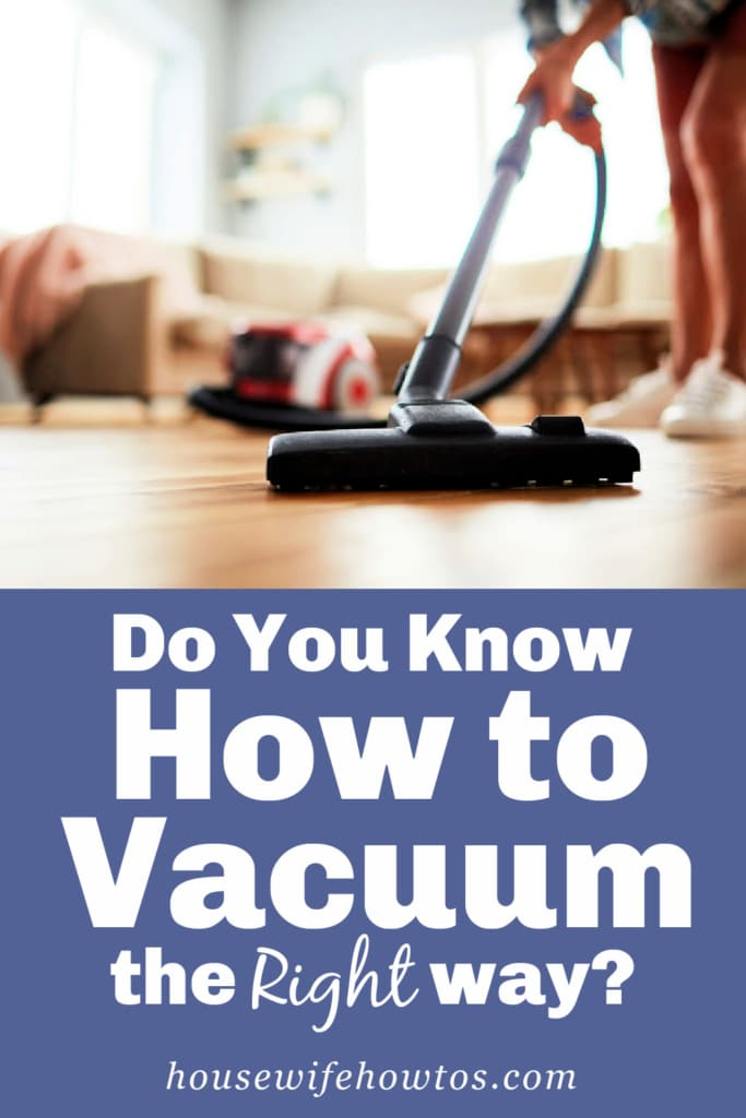 Do You Know How to Vacuum the Right Way?