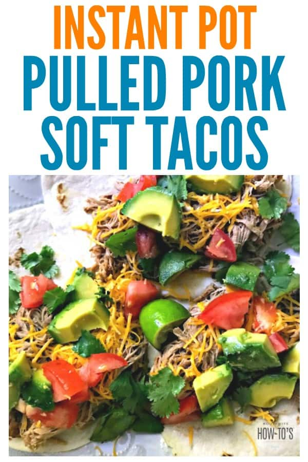 Instant Pot Mexican Pulled Pork Soft Tacos - An EASY recipe the entire family will LOVE and it only takes a 5 minutes prep! #tacos #softtacos #tacotuesday #porktacos #pulledpork #mexicanfood #mexicanflavor #easydinnerrecipe #easyrecipe #instantpot #pressurecooker #pressurecooking #housewifehowtos