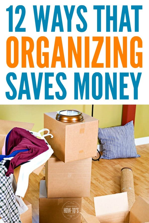How Organizing Saves Money - It is not just a few cents here and there, either! #organizing #getorganized #homeorganization #declutter #cluttercontrol #clutterrelief #tidy #savemoney #savingmoney #purgeclutter #cleanhouse #housewifehowtos #homemaking #organizedhome