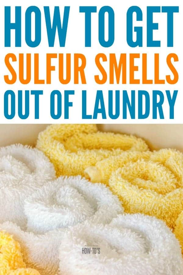How To Get Sulfur Smells Out Of Laundry Housewife How Tos