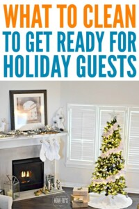 Prepare Your Home for Holiday Guests - What to clean so you are company-ready