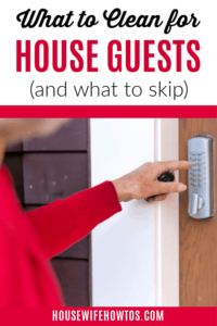 What to Clean for House Guests and What to Skip