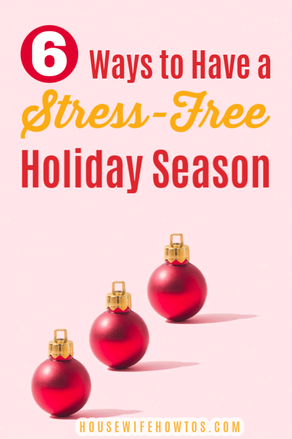 6 Ways to have a Stress-Free Christmas Holiday Season