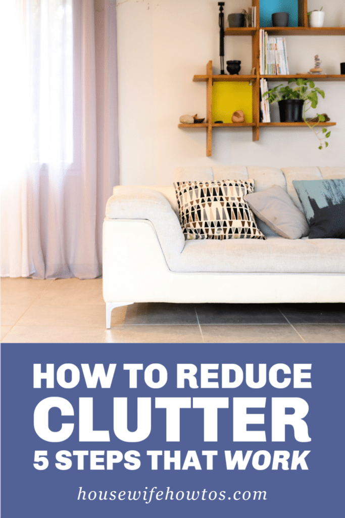 How to Reduce Clutter: 5 Steps that Work