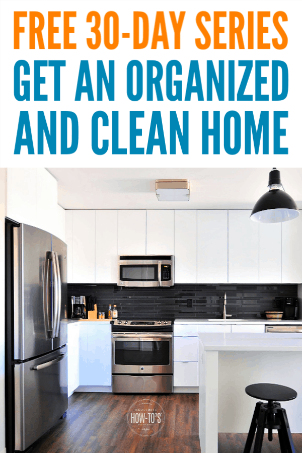 Get an Organized and Clean Home - 30-Day Series to ROCK your House #cleaning #getorganized #declutter #cluttercontrol