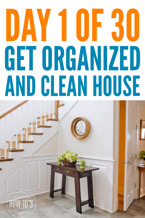 How to Get Organized and Clean House - Day 1 - Entryway #cleaning #organizing #declutter #getorganized #cluttercontrol