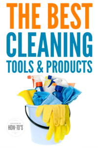 The Best Cleaning Tools and Products - Here's what I use in my home and personally recommend. #housewifehowtos #cleaning #cleaningadvice
