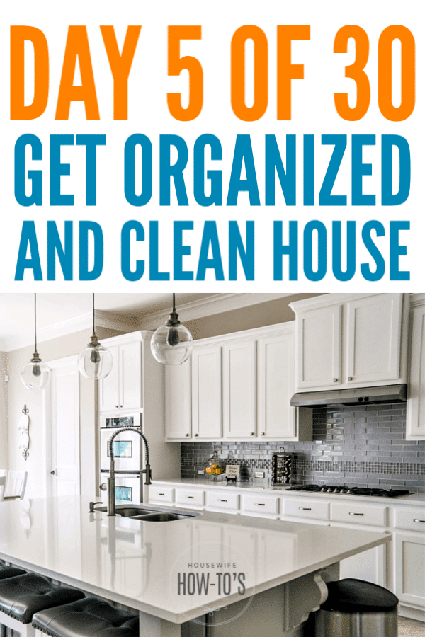 Get an Organized and Clean House - Day 5 - The Kitchen #getorganized #declutter #cluttercontrol #cleaning