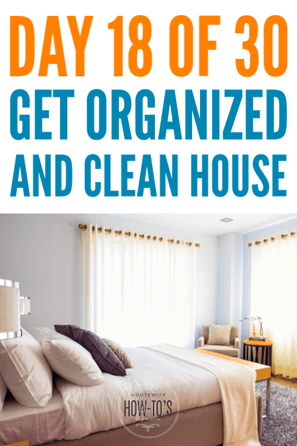 Organizing Bedrooms - Day 18 of this Home Organizing Series focuses on decluttering, organizing, and cleaning the master bedroom. #getorganized #bedroomorganization #clutter #cluttercontrol #homeorganization