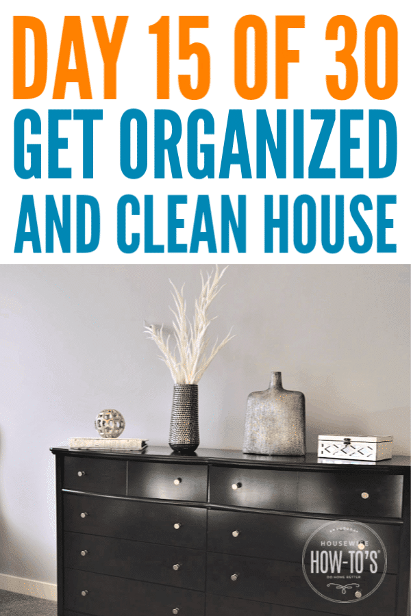 Organizing Dressers - Reality-based home organization tips #organizing #getorganized #homeorganization #clutter #cluttercontrol