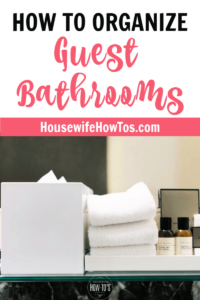 How to Organize Guest Bathrooms