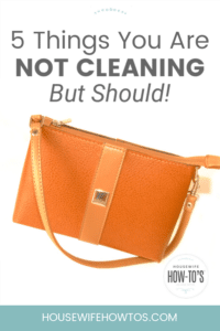 5 Things You Are Not Cleaning but Should