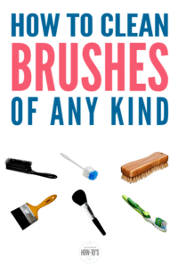 How to Clean Brushes of Any Kind - Kill bacteria and keep them working like new
