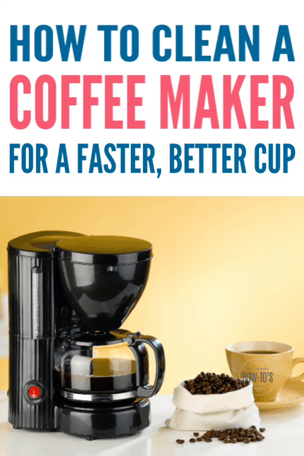 How to Clean a Coffee Maker for a Faster, Better Cup