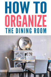 How to Organize Dining Rooms - Tips to declutter and maximize storage. #housewifehowtos #organizing #declutter