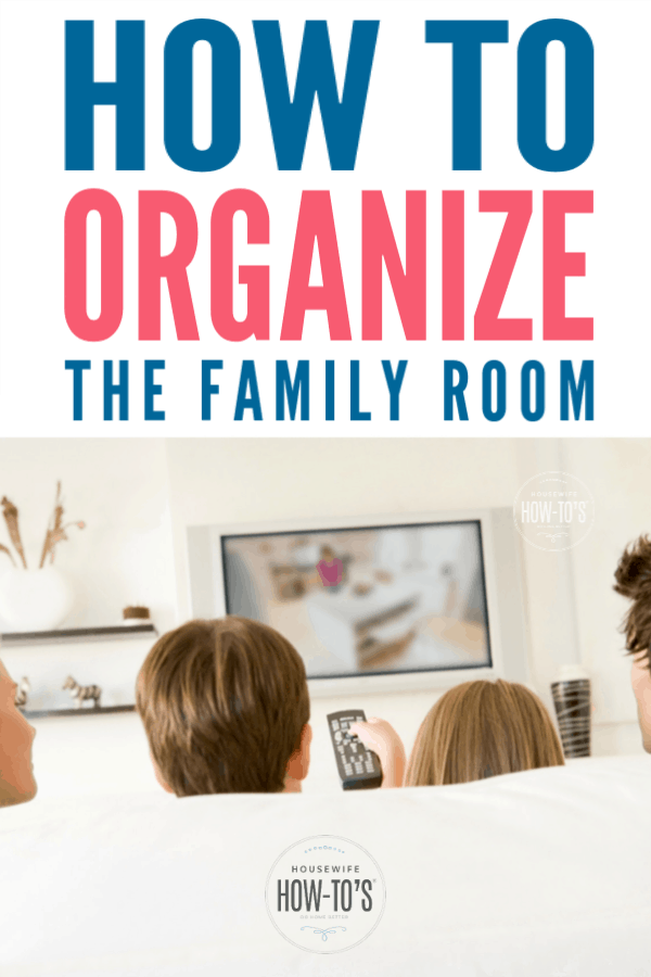 How to Organize the Family Room