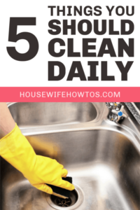5 Things you should clean daily