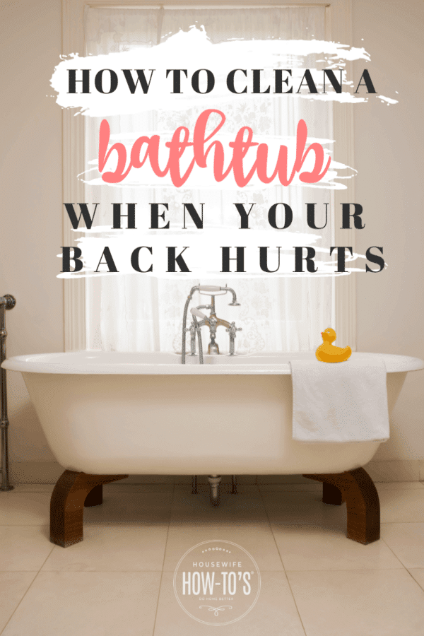 How to Clean a Bathtub with a Bad Back