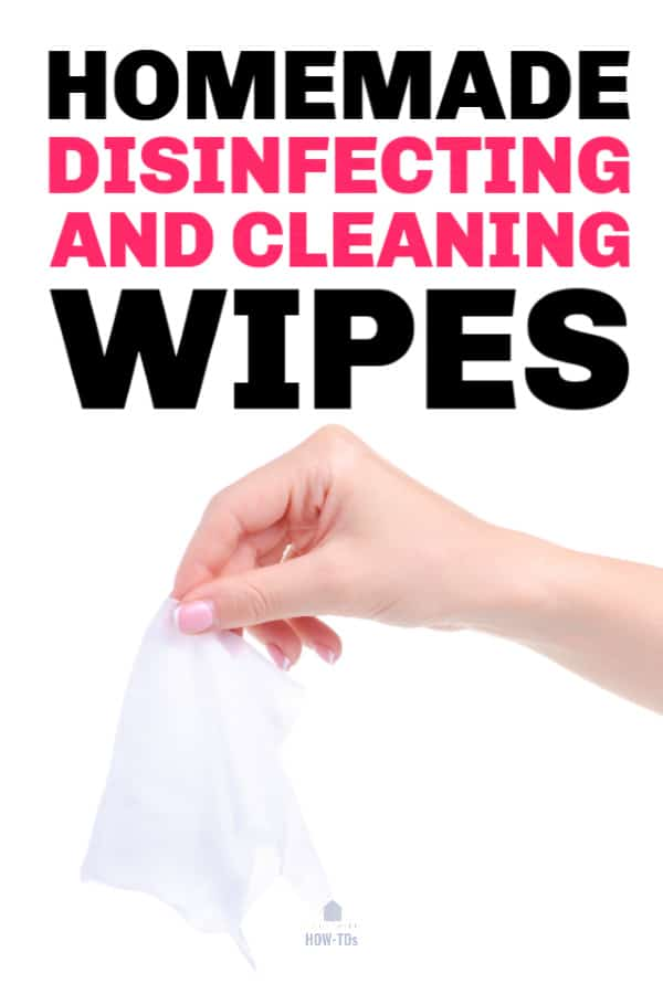 How to Make Disinfecting and Cleaning Wipes