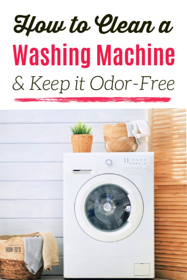 How to Clean a Washing Machine and Keep it Odor-Free