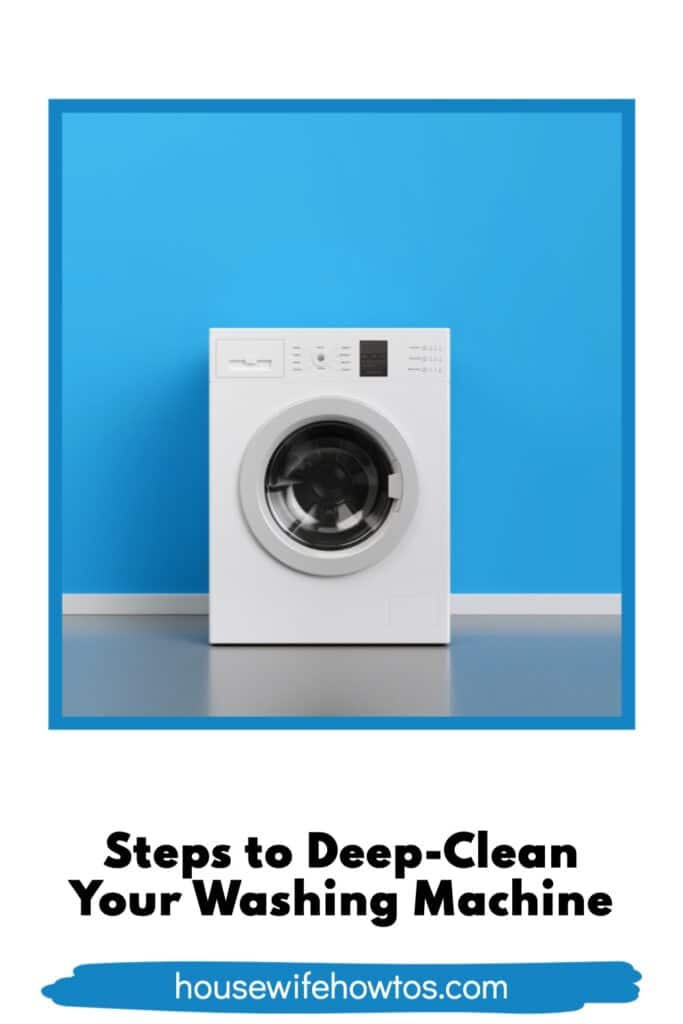 "Picture of front loading washing machine with text overlay that reads ""Steps to Deep-Clean Your Washing Machine"""