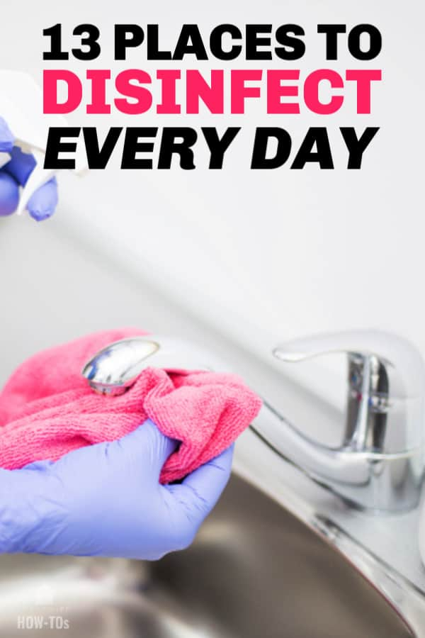 13 Places You Should Disinfect Daily