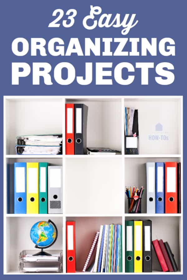 23 Easy Home Organizing Projects