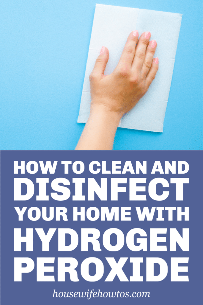 How to Clean and Disinfect your Home with Hydrogen Peroxide
