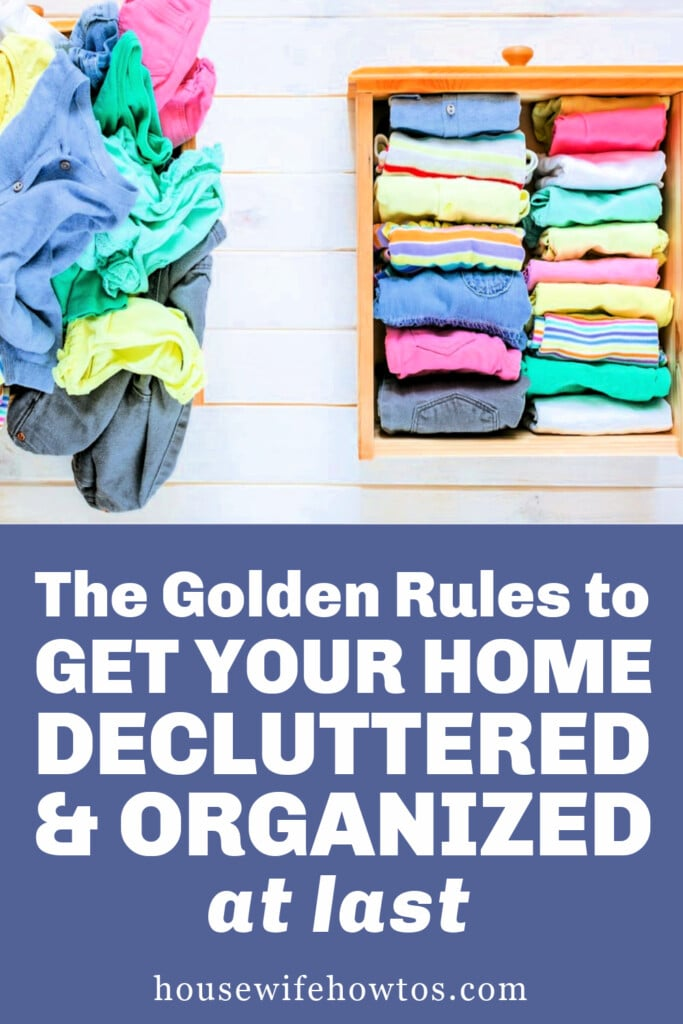 The Golden Rules to Get Your Home Decluttered and Organized at Last
