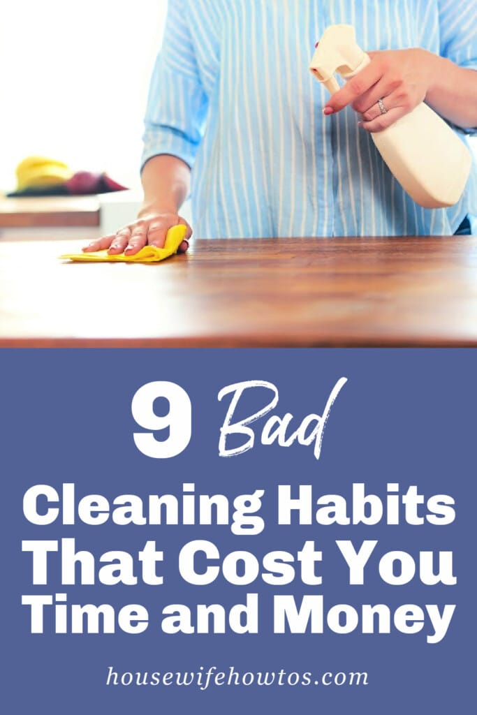 9 Bad Cleaning Habits that Cost You Time and Money
