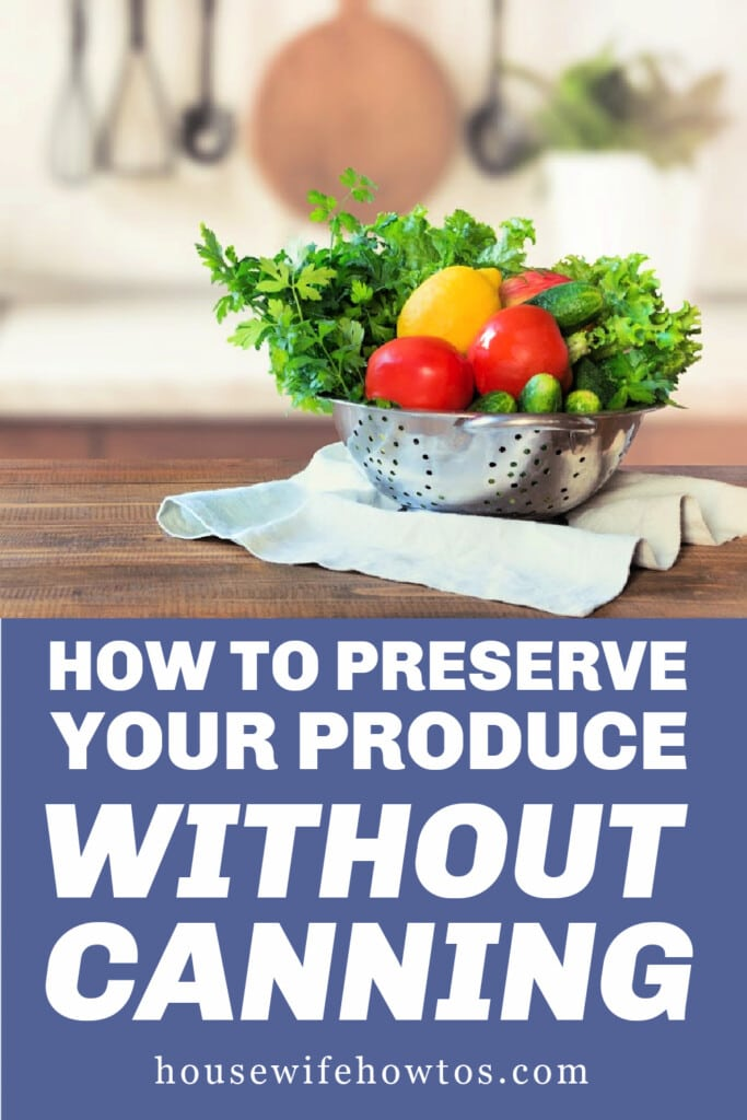 How to Preserve Fruits and Vegetables without a Canner