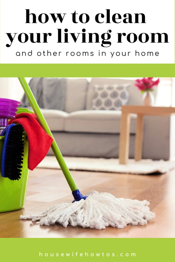 How to Clean Your Living Room and other Rooms
