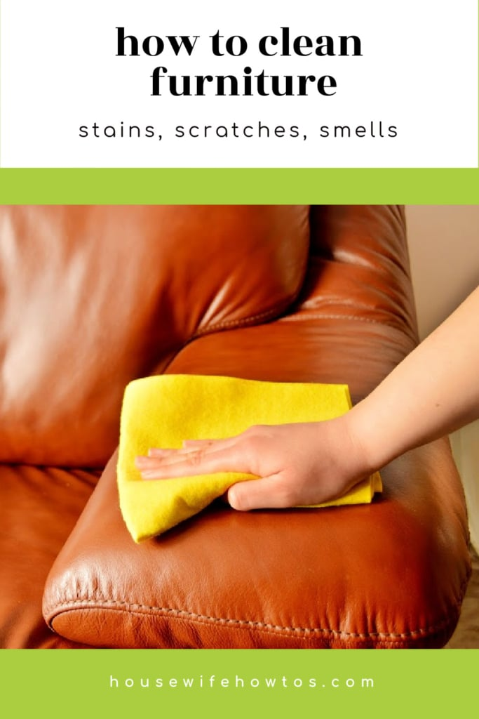 How to Clean Furniture - Stains, Scratches and Smells
