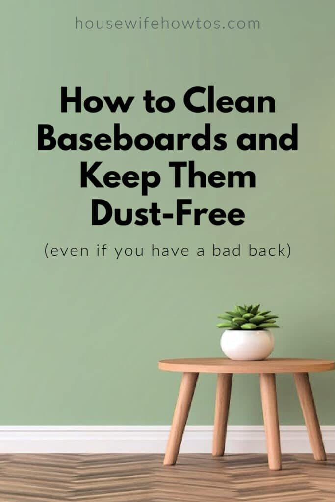 How to Clean Baseboards and Keep Them Dust-Free Even if You Have a Bad Back