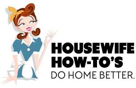 Housewife How-Tos - Clean house better