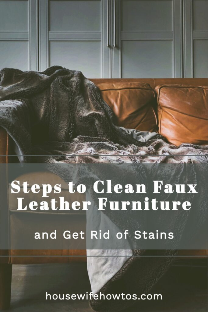 Steps to Clean Faux Leather Furniture and Get Rid of Stains